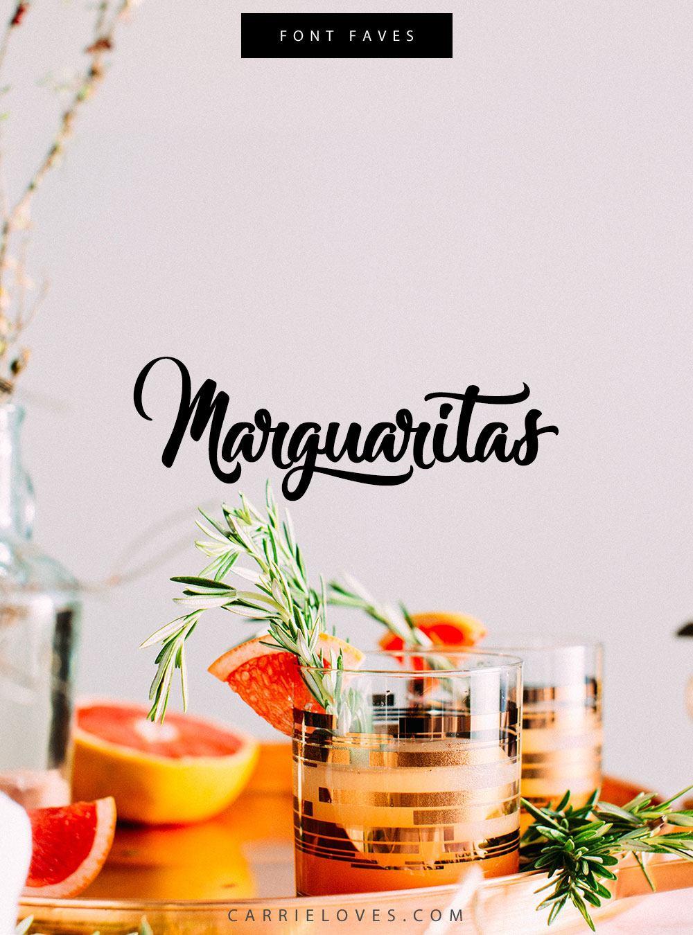 Font Faves Marguaritas - Carrie Loves Blog