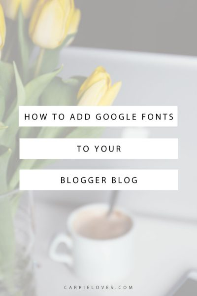 How to add Google web fonts to your Blogger blog