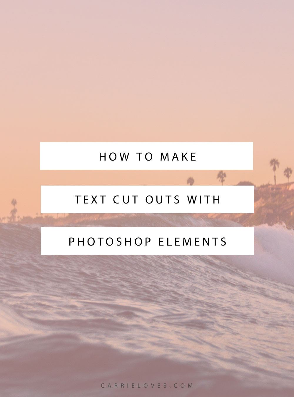 How to make text cut outs with PSE - Carrie Loves Blog