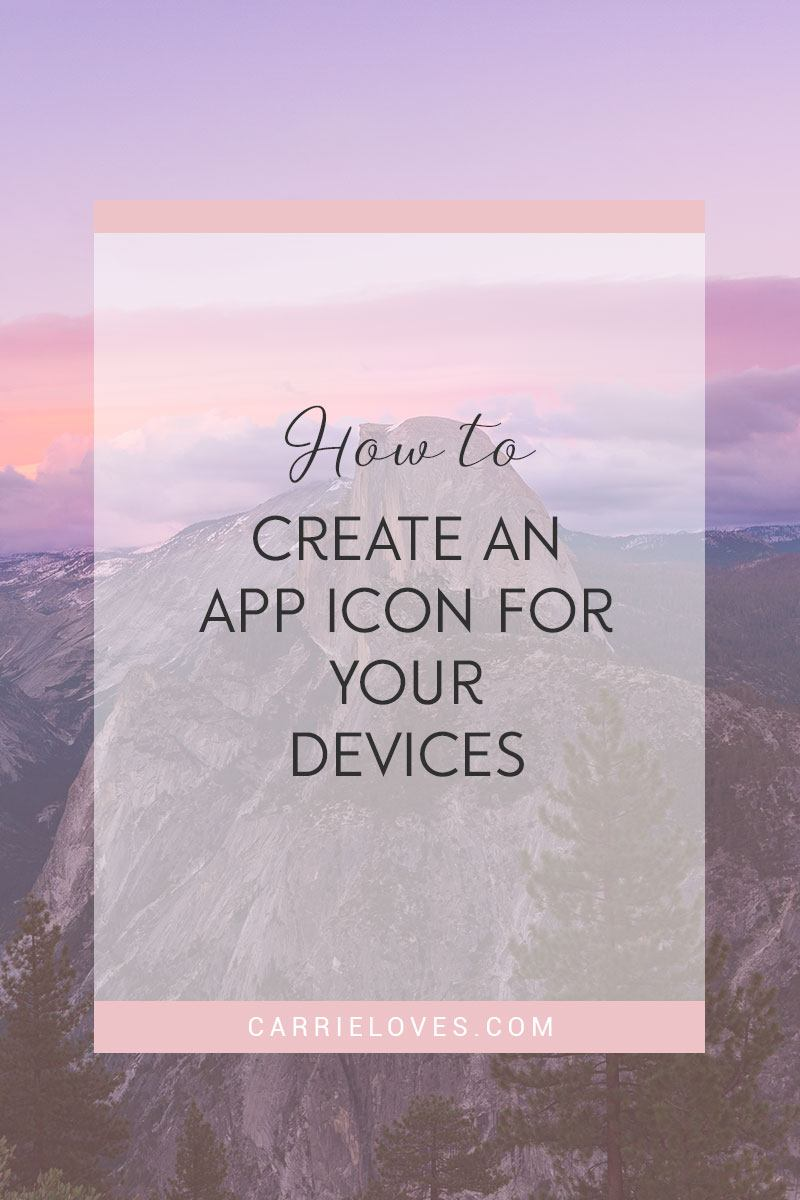 How to create an app icon - Carrie Loves blog