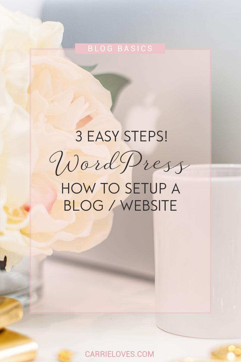 Setup WordPress in 3 easy steps - Carrie Loves Blog