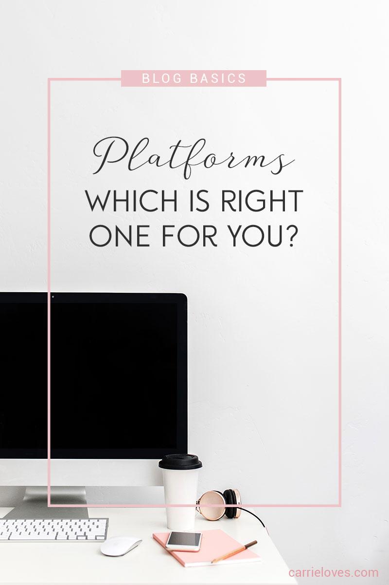 How to pick a blog platform - Carrie Loves Blog