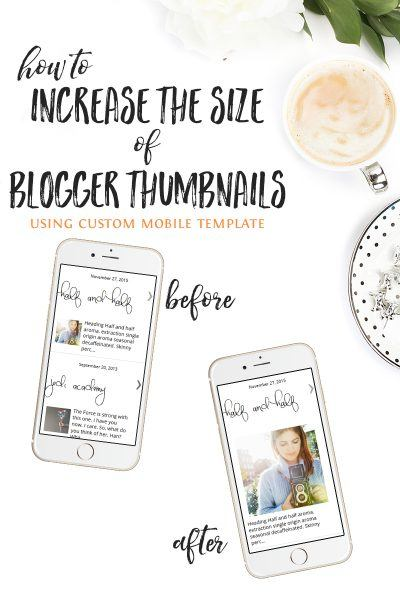 How to increase the size of blogger thumbnails mobile template