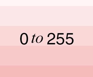 0 to 255