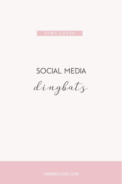 Font loves social media dingbats - Carrie Loves Blog