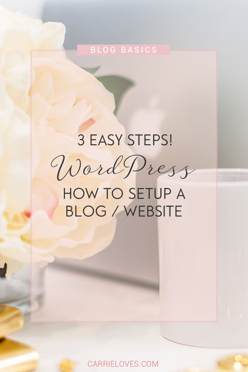 Setup WordPress in 3 easy steps - Carrie Loves Blog