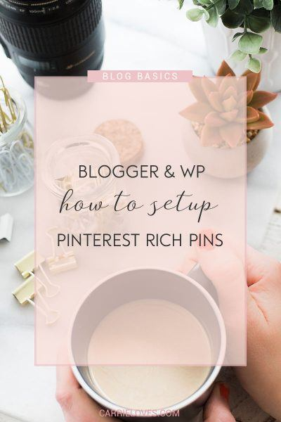 How to setup Pinterest rich pins for Blogger and WordPress - Carrie Loves Blog