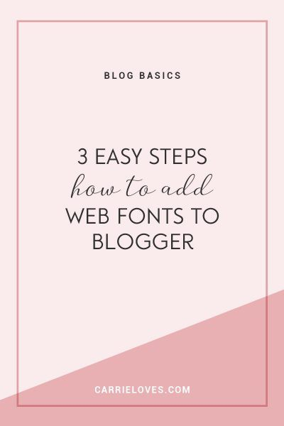 How to add web fonts to Blogger - Carrie Loves Blog
