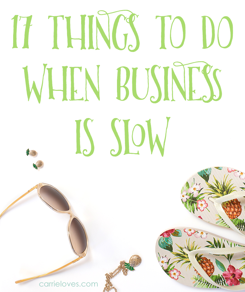 17 things to do when business is slow
