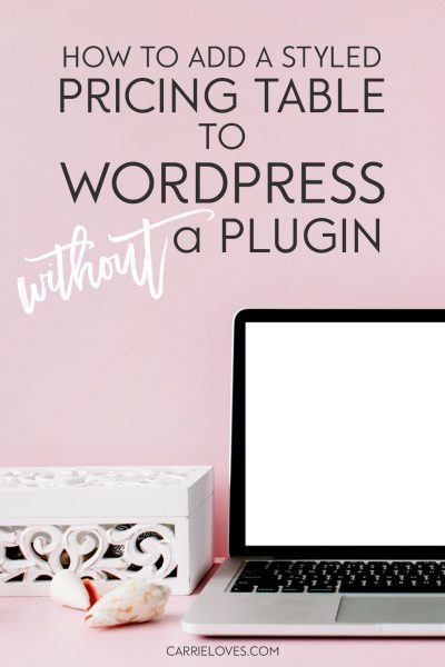 Adding a Styled Pricing Table to a WordPress Site Without a Plugin - Carrie Loves Blog